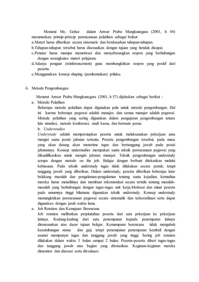 Menurut Mc. Gehee dalam Anwar Prabu Mangkunegara (2001, h 44) merumuskan prinsip-prinsip perencanaan pelatihan sebagai bei...