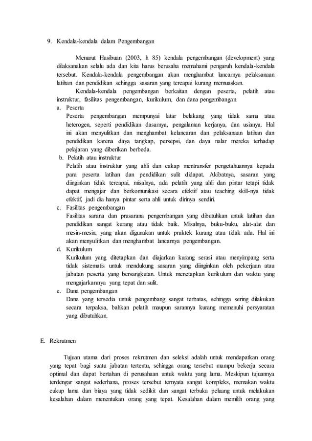 9. Kendala-kendala dalam Pengembangan Menurut Hasibuan (2003, h 85) kendala pengembangan (development) yang dilaksanakan s...
