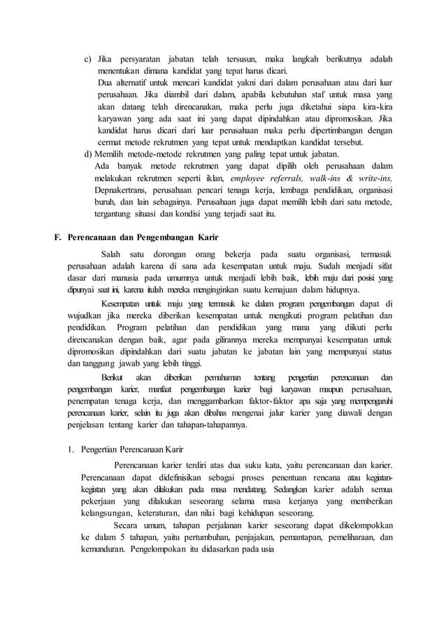 c) Jika persyaratan jabatan telah tersusun, maka langkah berikutnya adalah menentukan dimana kandidat yang tepat harus dic...