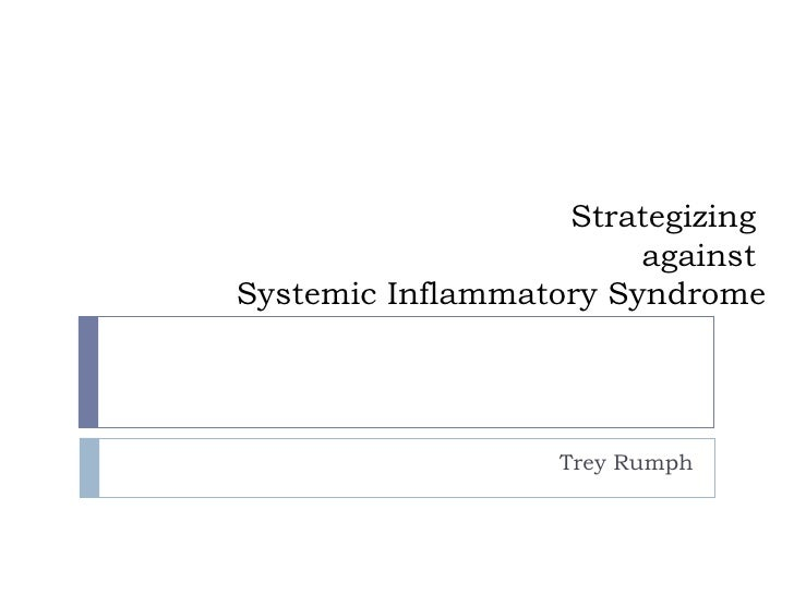 Strategizing  against  Systemic Inflammatory Syndrome Trey Rumph
