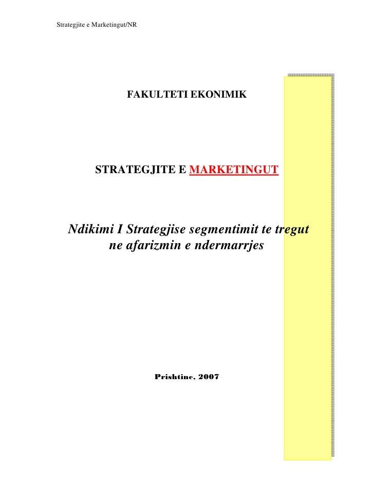 Strategjite e Marketingut/NR                        FAKULTETI EKONIMIK             STRATEGJITE E MARKETINGUT    Ndikimi I ...