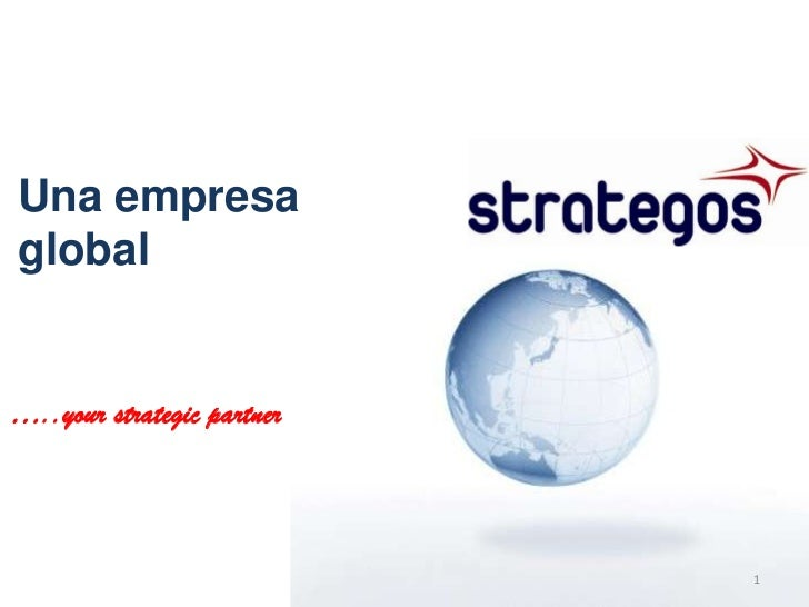 Una empresaglobal…..your strategic partner                            1