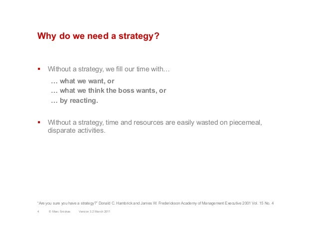 Why do we need a strategy?§  Without a strategy, we fill our time with…… what we want, or… what we think the boss wants, ...