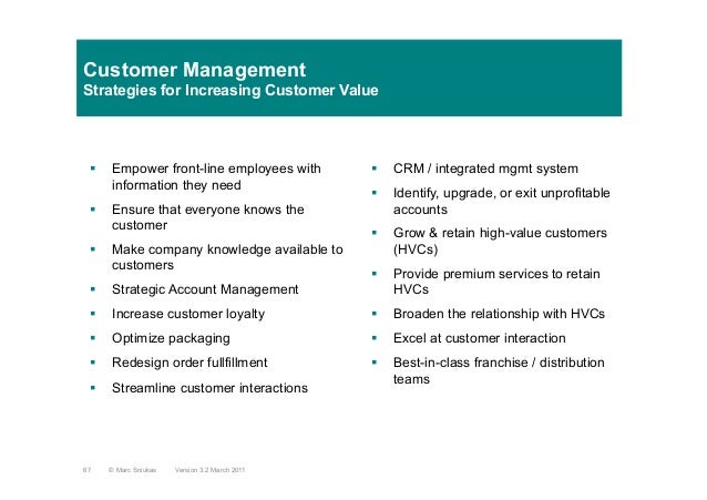 Customer ManagementStrategies for Increasing Customer Value§  Empower front-line employees withinformation they need§  E...