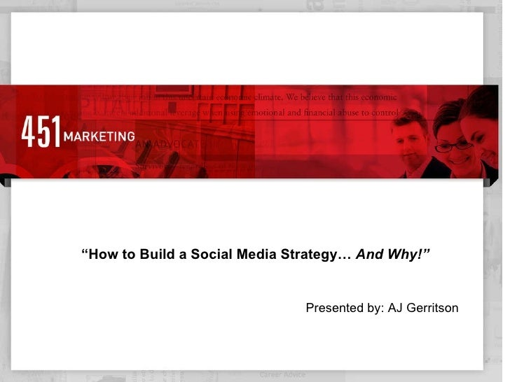 """Presented by: AJ Gerritson """" How to Build a Social Media Strategy…  And Why!"""""""