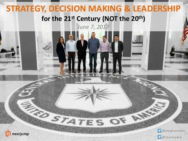 1 @charlieykim @meghanmess STRATEGY, DECISION MAKING & LEADERSHIP for the 21st Century (NOT the 20th) June 7, 2017