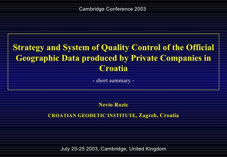 Cambridge Conference 2003 July 20-25 2003, Cambridge, United Kingdom Strategy and System of Quality Control of the Officia...