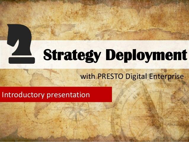 Strategy Deployment with PRESTO Digital Enterprise Introductory presentation