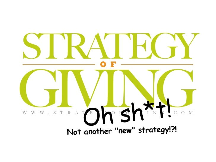 O F         Oh sh*t! Not another quot;newquot; strategy!?!