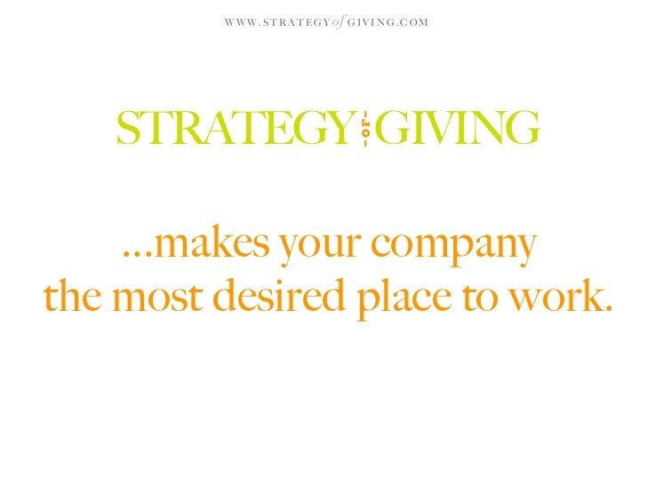 WWW.STRATEGY   of G I V I N G . C O M        STRATEGY GIVING                                  OF     ...makes your company...