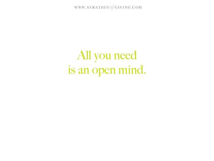 WWW.STRATEGY   of G I V I N G . C O M        All you need is an open mind.