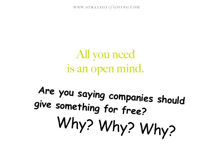 WWW.STRATEGY   of G I V I N G . C O M              All you need       is an open mind.  Are you saying                 com...