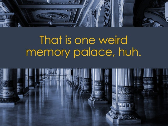 @ redsesame #confabEDU 12 That is one weird memory palace, huh.