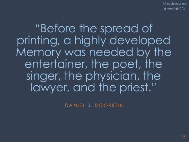 """@ redsesame #confabEDU 13 """"Before the spread of printing, a highly developed Memory was needed by the entertainer, the poe..."""