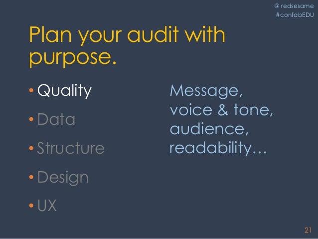 @ redsesame #confabEDU 21 Plan your audit with purpose. • Quality • Data • Structure • Design • UX Message, voice & tone, ...