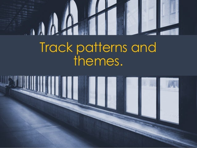 @ redsesame #confabEDU 27 Track patterns and themes.