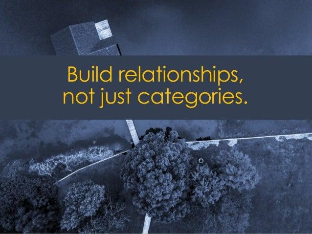 @ redsesame #confabEDU 53 Build relationships, not just categories.