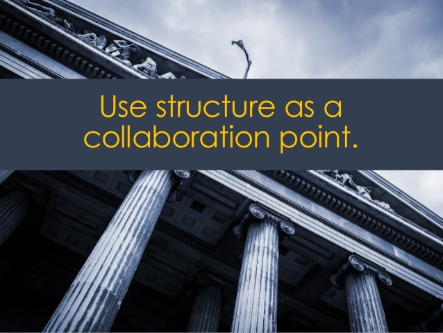 @ redsesame #confabEDU 57 Use structure as a collaboration point.