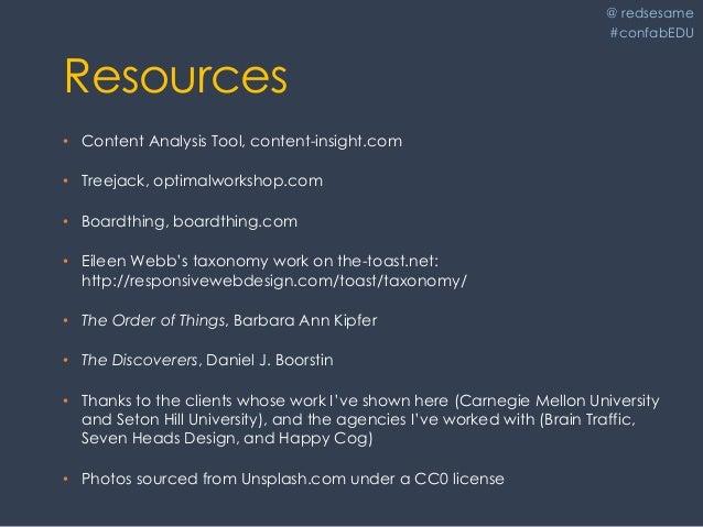 @ redsesame #confabEDU 68 Resources • Content Analysis Tool, content-insight.com • Treejack, optimalworkshop.com • Boardth...