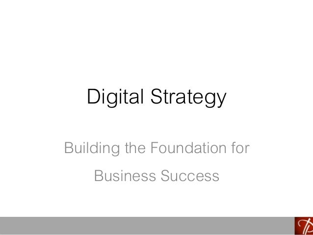 Digital Strategy Building the Foundation for Business Success