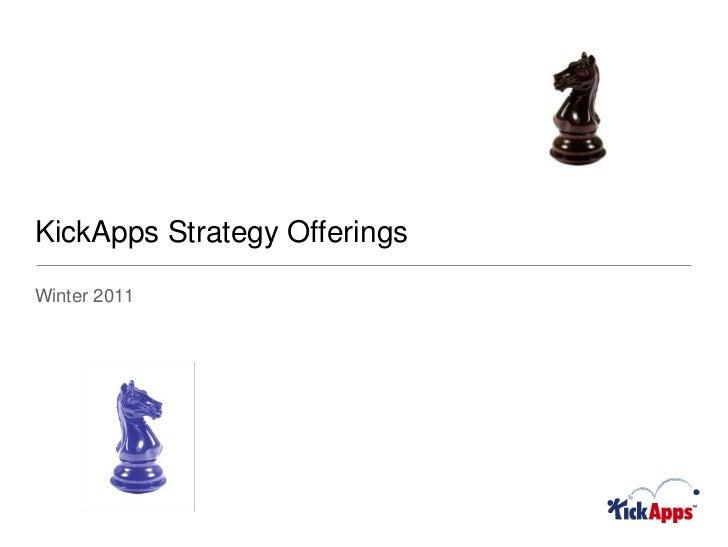 KickApps Strategy Offerings<br />Winter 2011<br />