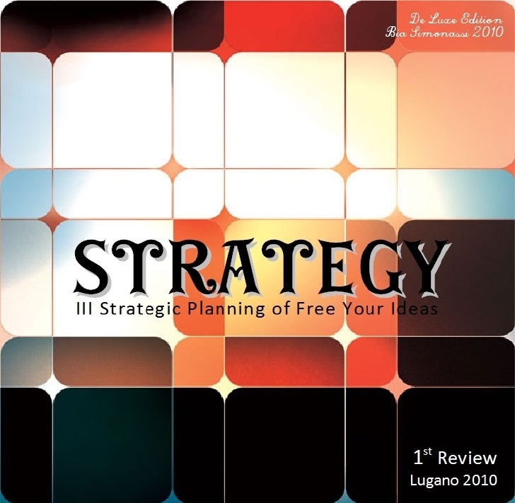 De Luxe Edition                                   Bia Simonassi 2010StrategyIII Strategic Planning of Free Your Ideas     ...
