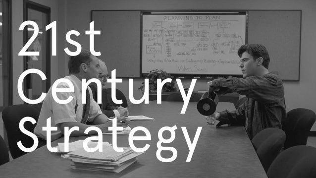 21st  Century Strategy