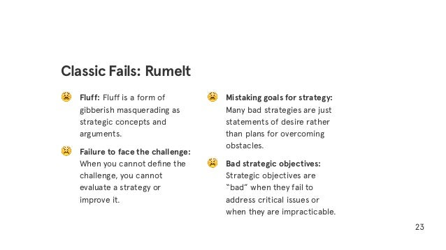 😫 Fluff: Fluff is a form of gibberish masquerading as strategic concepts and arguments. 😫 Failure to face the challenge: W...
