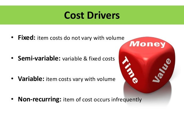 cost driver The cost driver can be anything in the pool that causes the cost of the activities to increase or decrease example an example of an activity cost driver in a manufacturing plant is the number of orders that must be produced.