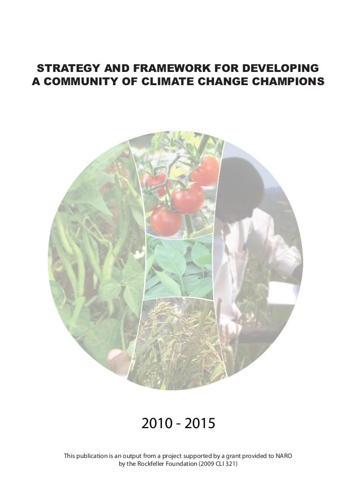 STRATEGY AND FRAMEWORK FOR DEVELOPINGA COMMUNITY OF CLIMATE CHANGE CHAMPIONS                               2010 - 2015    ...