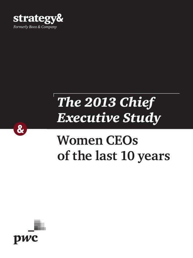 Women CEOs of the last 10 years The 2013 Chief Executive Study