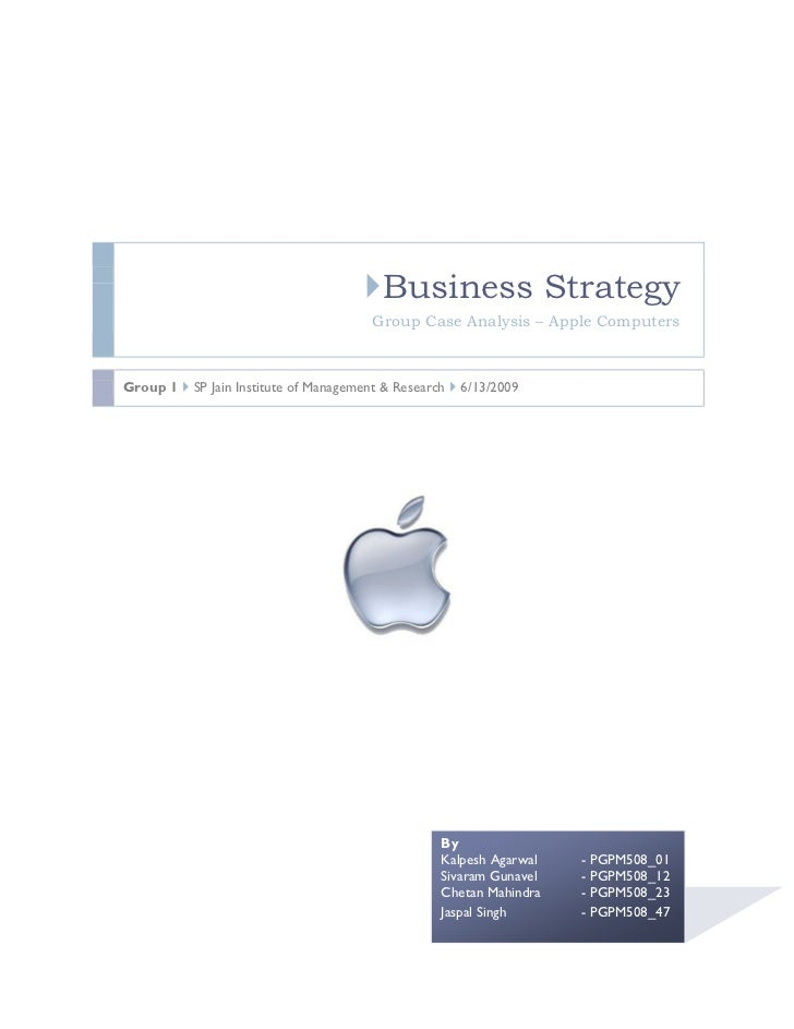 Business Strategy                                         Group Case Analysis – Apple Computers    Group 1  SP Jain Inst...