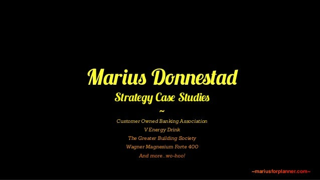 Marius Donnestad Strategy Case Studies ~ Customer Owned Banking Association V Energy Drink The Greater Building Society Wa...
