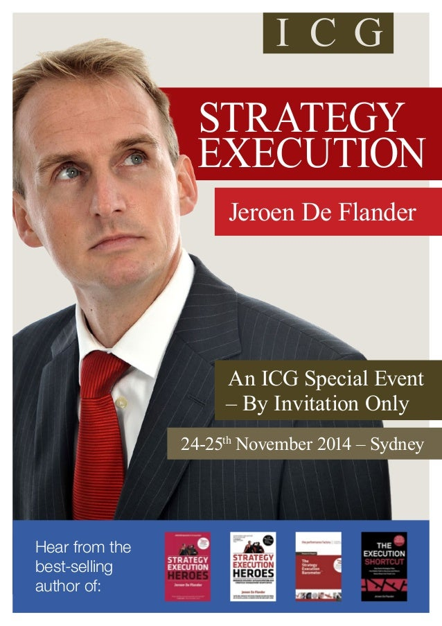 STRATEGY  EXECUTION  Jeroen De Flander  An ICG Special Event  – By Invitation Only  Hear from the  best-selling  author of...