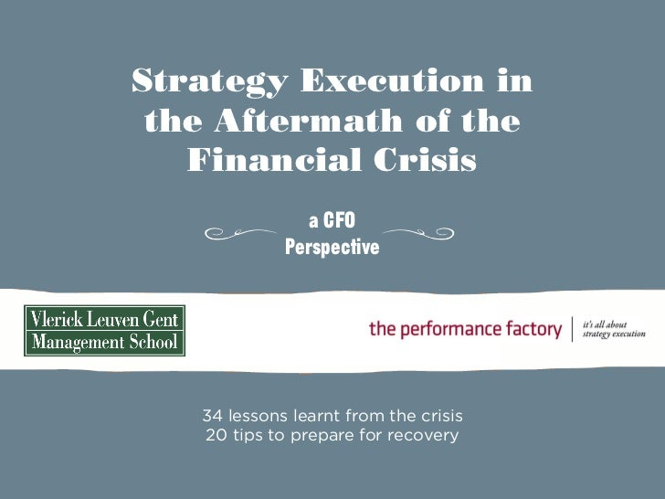 Strategy Execution in the Aftermath of the   Financial Crisis                a CFO             Perspective   34 lessons le...