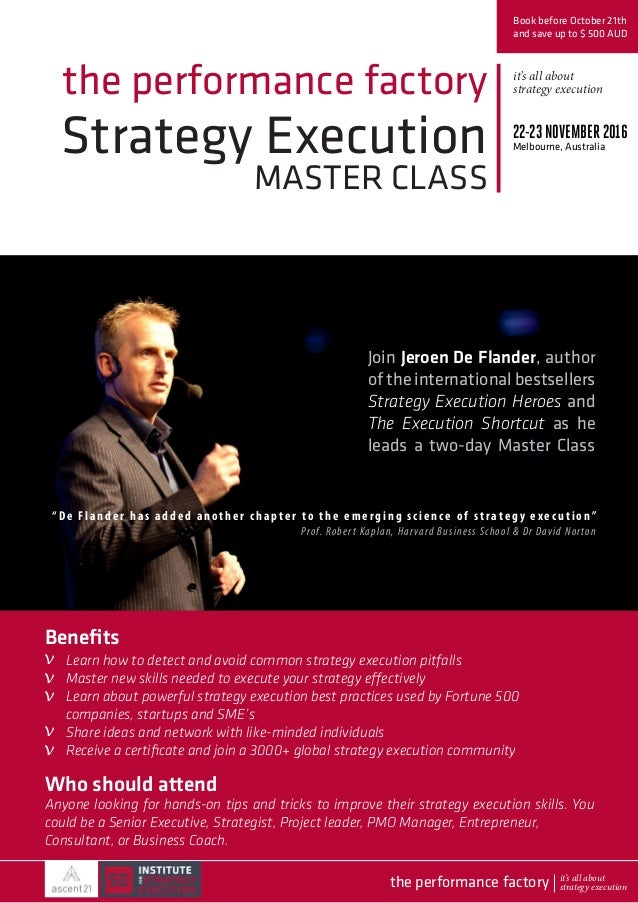 Strategy Execution MASTER CLASS the performance factory Join Jeroen De Flander, author of the international bestsellers St...