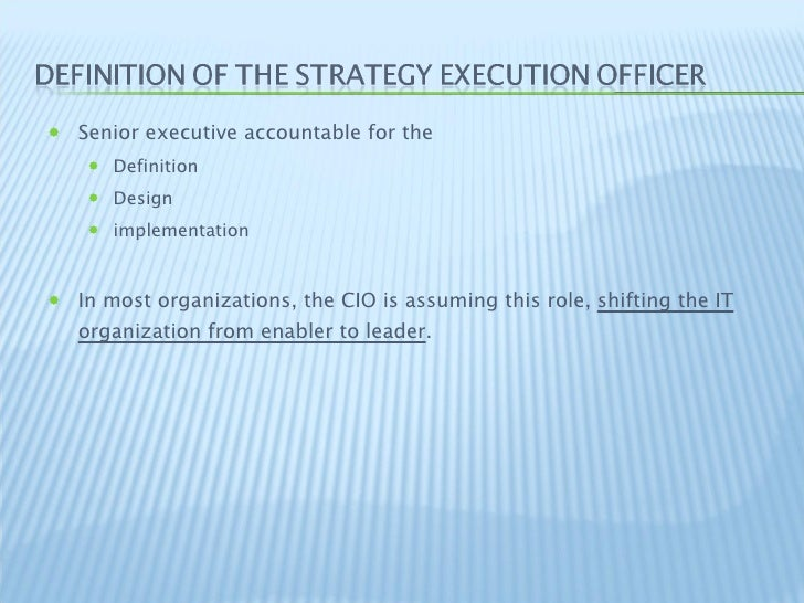 <ul><li>Senior executive accountable for the  </li></ul><ul><ul><li>Definition </li></ul></ul><ul><ul><li>Design </li></ul...