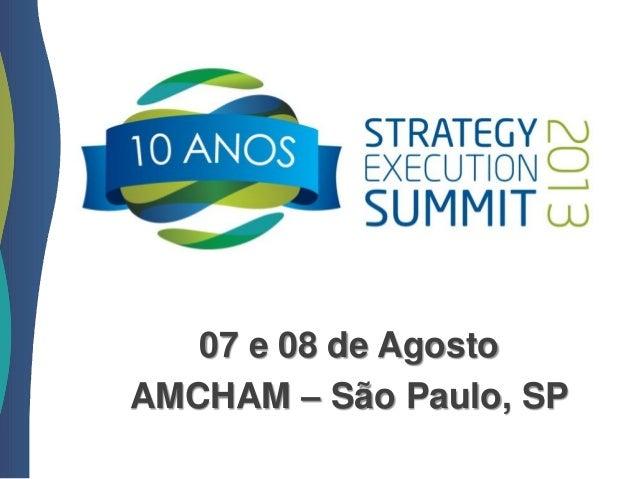 07 e 08 de Agosto AMCHAM – São Paulo, SP
