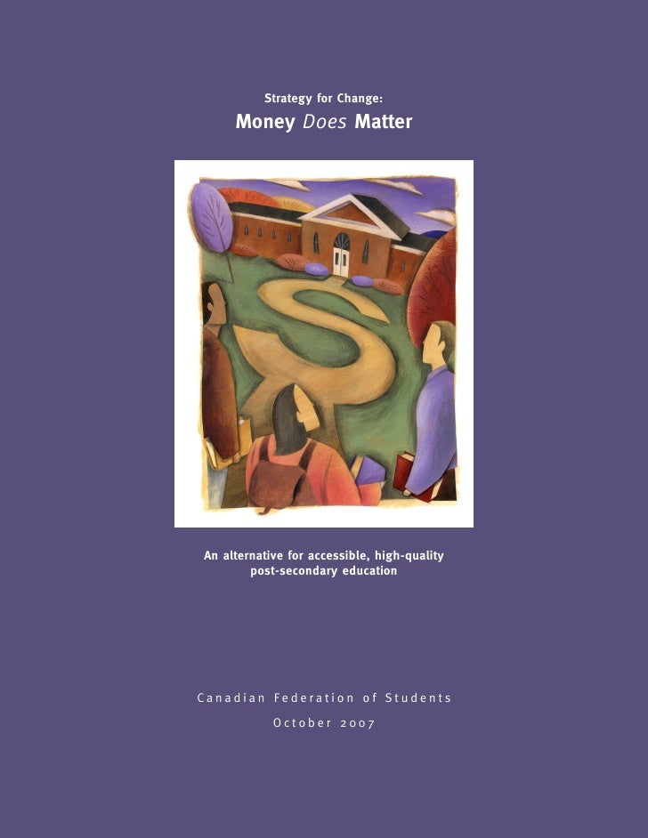 Strategy for Change:       Money Does Matter     An alternative for accessible, high-quality         post-secondary educat...