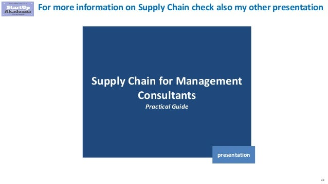 20 Supply Chain for Management Consultants Practical Guide presentation For more information on Supply Chain check also my...