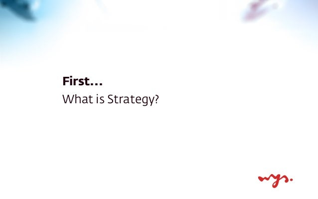 First... What is Strategy?