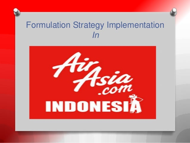 strategy being developed by air asia Out of the assessment we developed a defense strategy that the primary loci of these threats are south asia and the being a safe haven again will be.