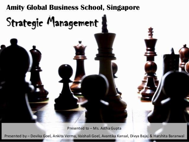 Amity Global Business School, Singapore Presented to – Ms. Astha Gupta Presented by – Devika Goel, Ankita Verma, Vaishali ...