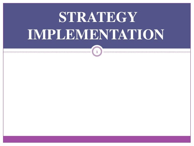 STRATEGY IMPLEMENTATION 1