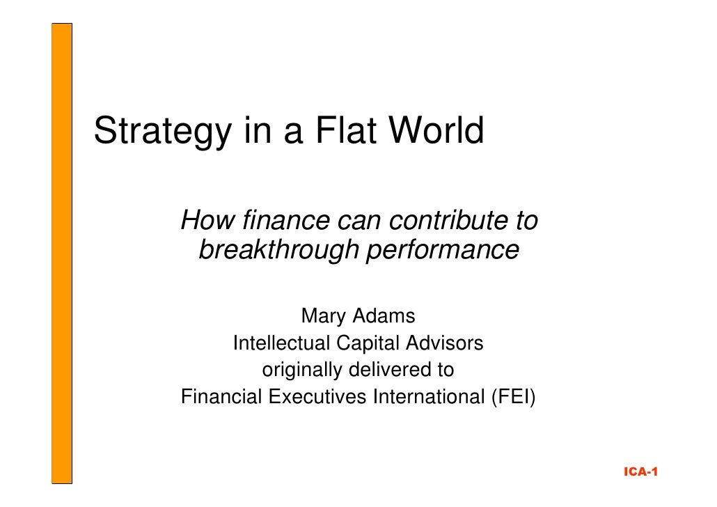 Strategy in a Flat World       How finance can contribute to       breakthrough performance                     Mary Adams...