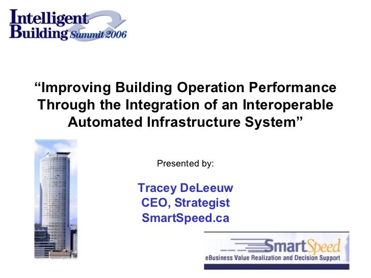 """"""" Improving Building Operation Performance Through the Integration of an Interoperable Automated Infrastructure System"""" Pr..."""