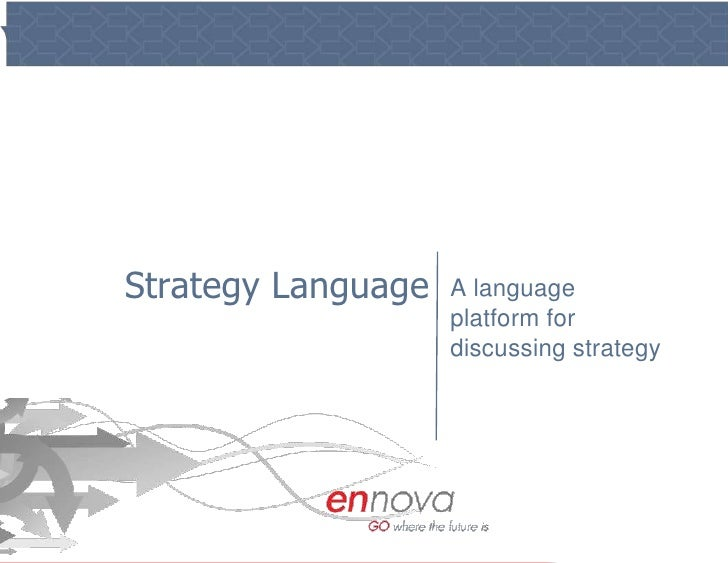 Strategy Language<br />A language platform for discussing strategy<br />