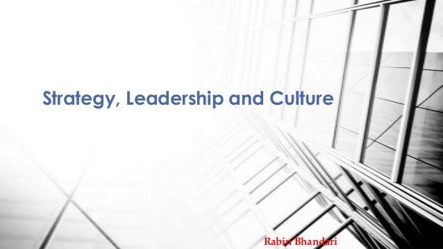 Strategy, Leadership and Culture  Rabin Bhandari