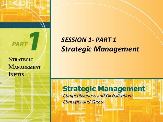 SESSION 1- PART 1             Strategic ManagementSTRATEGICMANAGEMENTINPUTS             Strategic Management             C...
