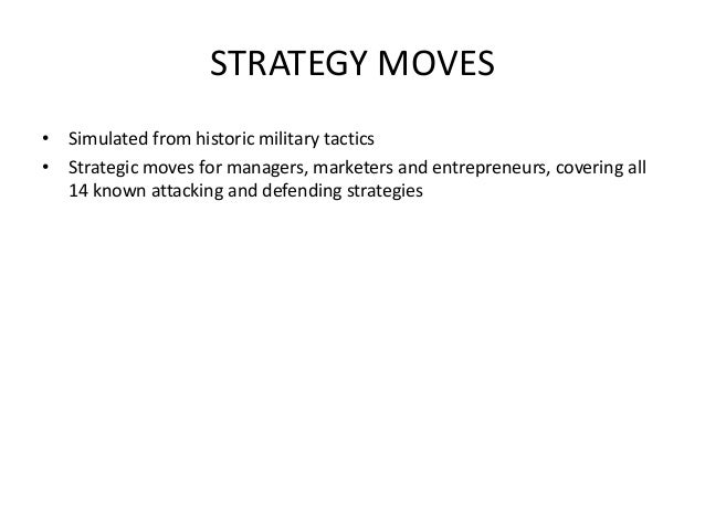 STRATEGY MOVES • Simulated from historic military tactics • Strategic moves for managers, marketers and entrepreneurs, cov...